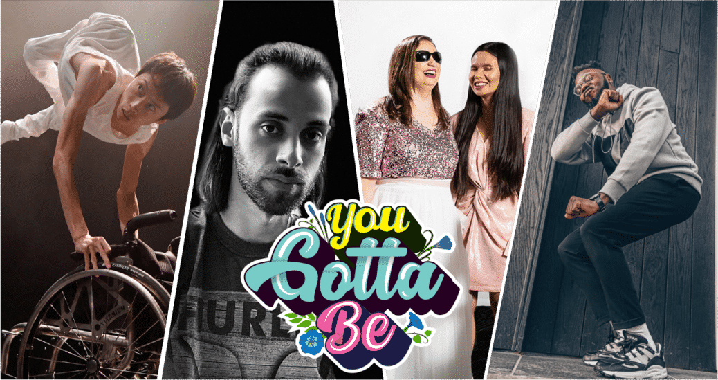 collage of performers with the text 'you gotta be' centered in pink and green colors